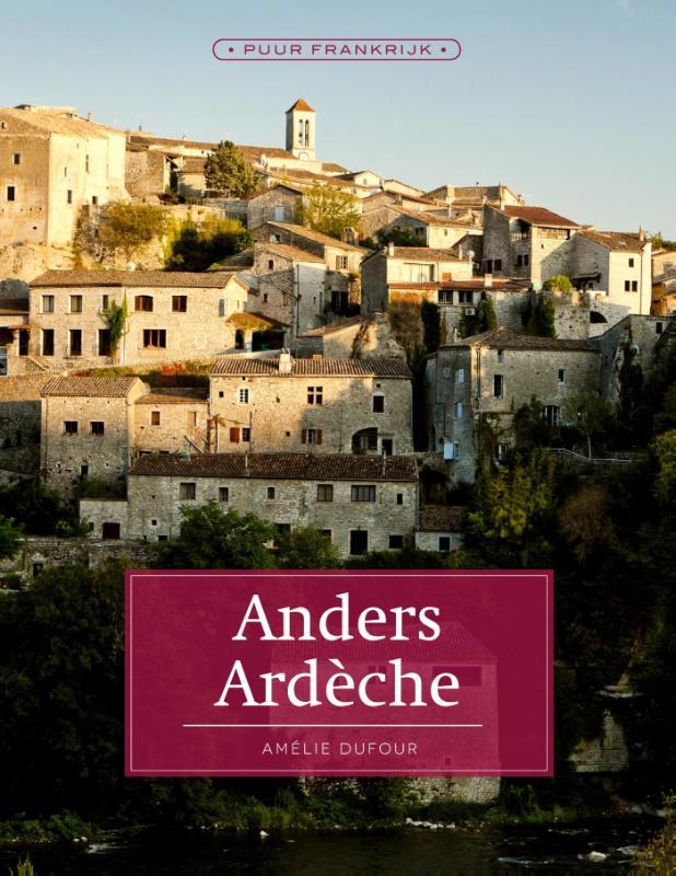 Anders Ardèche 9789492199256 Amélie Dufour Edicola   Reisgidsen Ardèche, Drôme
