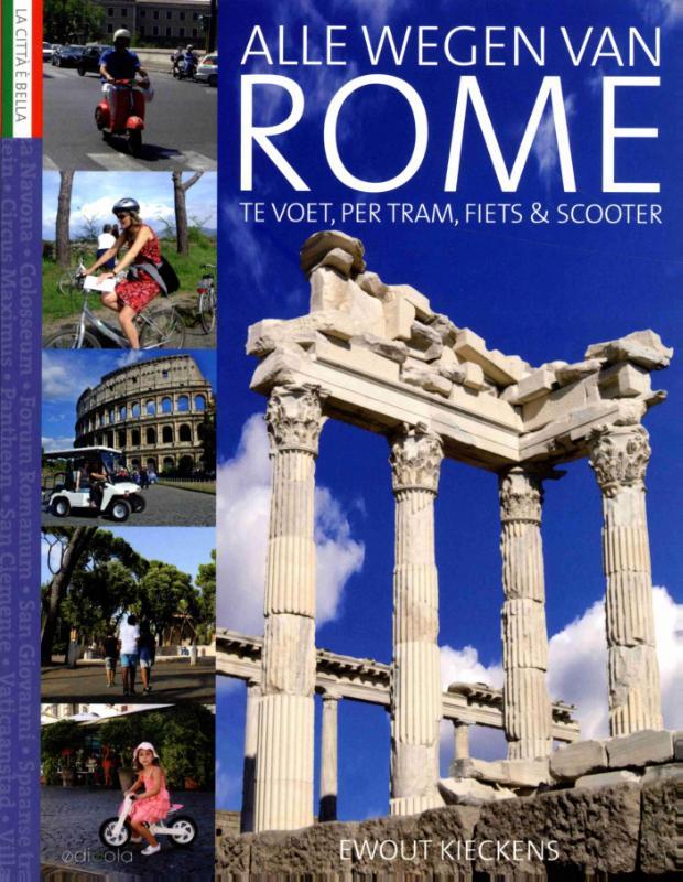 Alle wegen van Rome 9789492199447 Ewout Kieckens Edicola   Reisgidsen Rome, Lazio