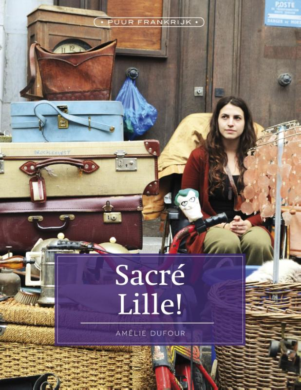 Sacré Lille 9789492199522 Amélie Dufour Edicola   Reisgidsen Picardie, Nord