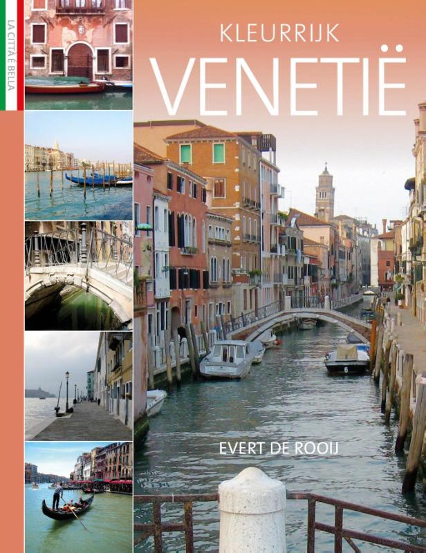 Kleurrijk Venetië | Evert de Rooij 9789492199928 Evert de Rooij Edicola   Reisgidsen Venetië