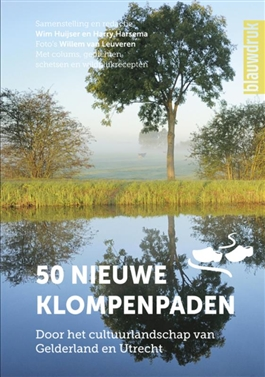 50 nieuwe klompenpaden | Wim Huijser 9789492474100 Wim Huijser Blauwdruk   Wandelgidsen Arnhem en de Veluwe, Utrecht