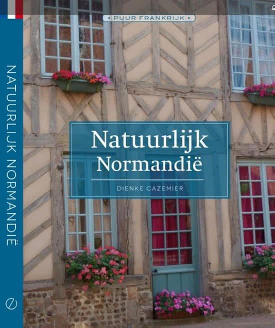 Natuurlijk Normandië | Dienke Cazemier 9789492500120 Dienke Cazemier Edicola   Reisgidsen Normandië