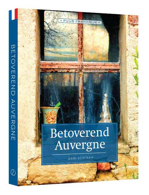 Betoverend Auvergne | reisgids 9789492500625  Edicola   Reisgidsen Auvergne
