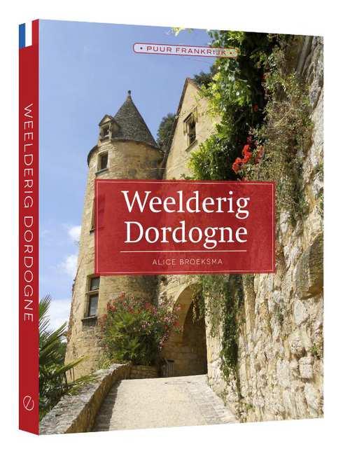 Weelderig Dordogne | reisgids 9789492500632 Alice Broeksma Edicola   Reisgidsen Dordogne