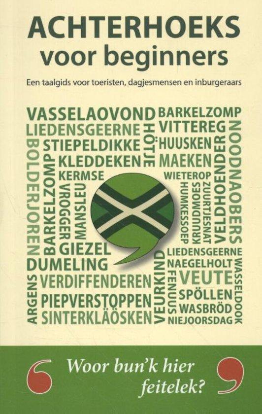 Achterhoeks voor beginners 9789492821072  Het Zwarte Schaap   Taalgidsen en Woordenboeken Gelderse IJssel en Achterhoek