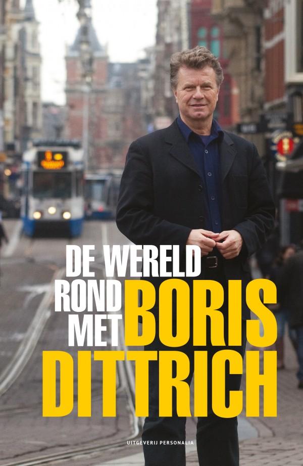 De Wereld Rond Met Boris Dittrich 9789492840349 Boris Dittrich Personalia   Reisverhalen Wereld als geheel