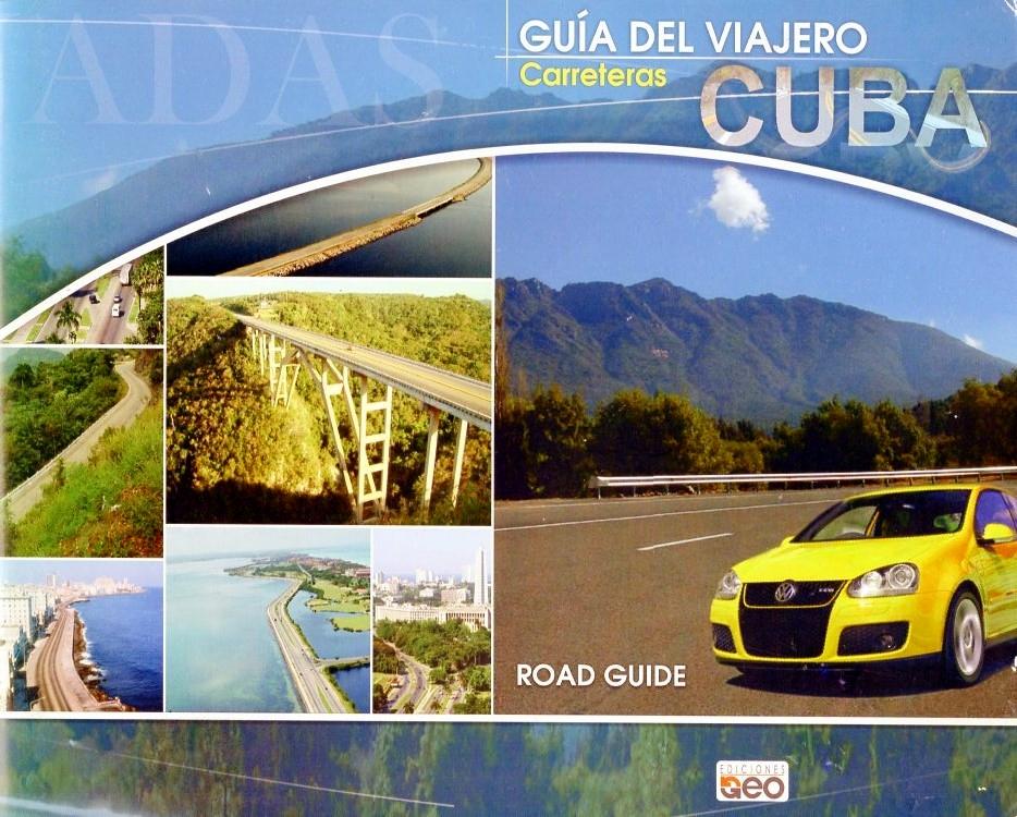 Guía del Viajero, carreteras Cuba | wegenatlas Cuba 9789592920224  Ediciones GEO   Wegenatlassen Cuba