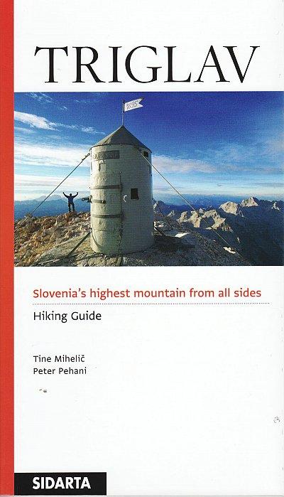 Triglav - Hiking Guide 9789616027748 Tine Mihelic & Peter Pehani Sidarta Guides   Klimmen-bergsport, Wandelgidsen Slovenië
