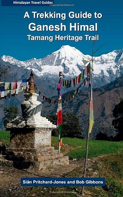 A Trekking Guide to Ganesh Himal 9789937577885 Sian Pritchard-Jones & Bob Gibbons Nepa Publications   Meerdaagse wandelroutes, Wandelgidsen Nepal