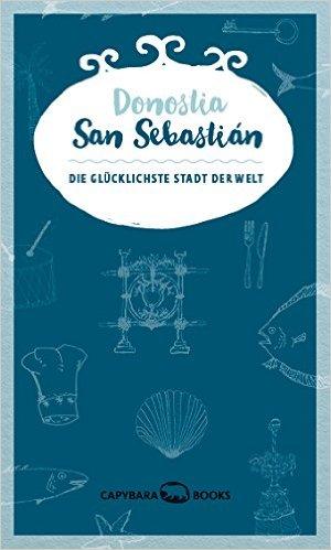 Donostia - San Sebastian 9789995943028  Capybara Books   Reisgidsen Baskenland, Noordwest-Spanje