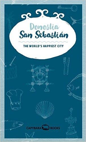 Donostia - San Sebastian (English) 9789995943066  Capybara Books   Reisgidsen Baskenland, Noordwest-Spanje