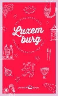 Luxemburg 9789995943110  Capybara Books   Reisgidsen Luxemburg